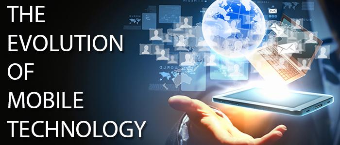 EVOLUTION OF MOBILE TECHNOLOGY